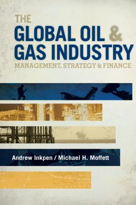 The Global Oil and Gas Industry By Inpen, Andrew