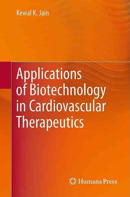 Applications of Biotechnology in Cardiovascular Therapeutics By Jain, Kewal K.